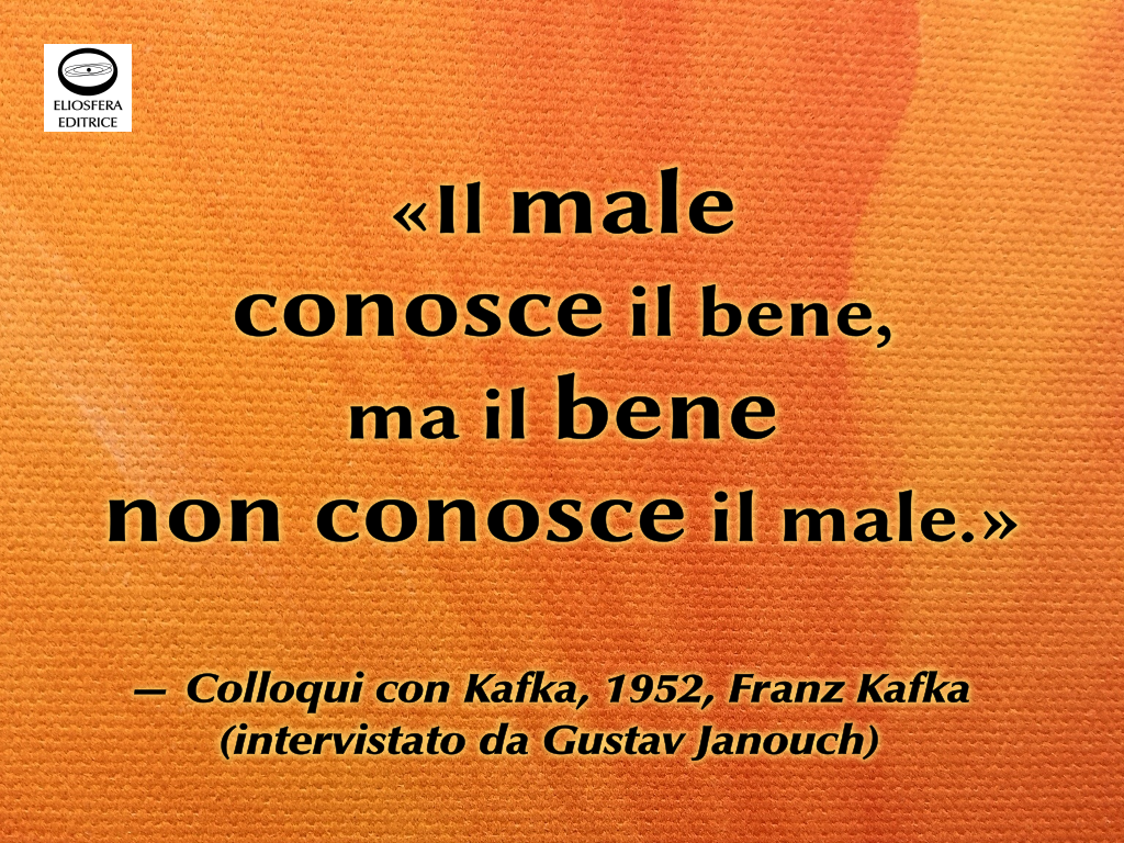 Il bene non conosce il male - Kafka
