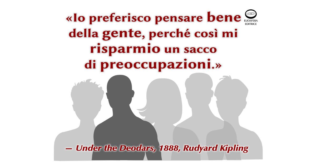 Pensare bene della gente - Rudyard Kipling