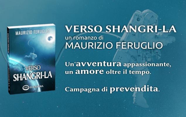 Verso Shangri-La: è partita la campagna di prevendita del romanzo di Maurizio Feruglio